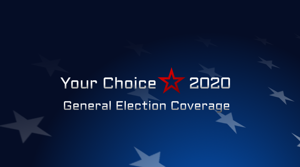 Your Choice 2020 General Election Coverage