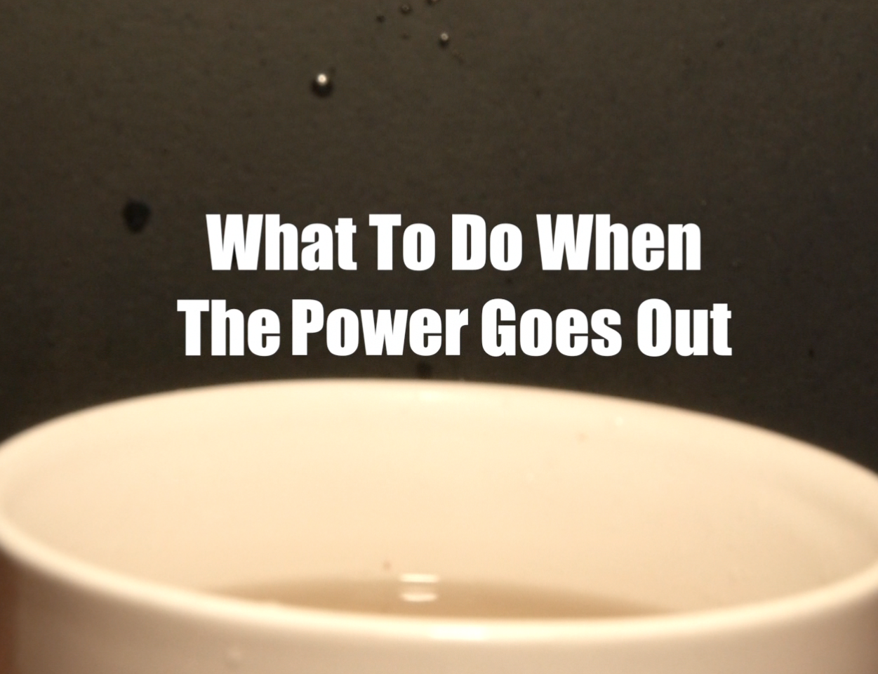 What To Do When The Power Goes Out